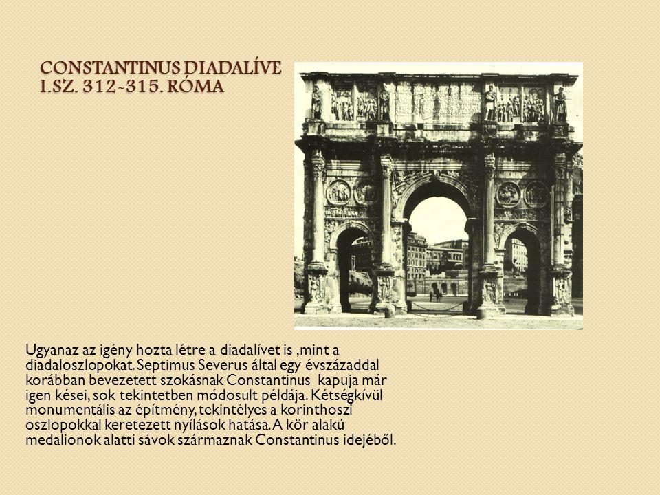 Constantinus diadalíve I.sz. 312-315. Róma