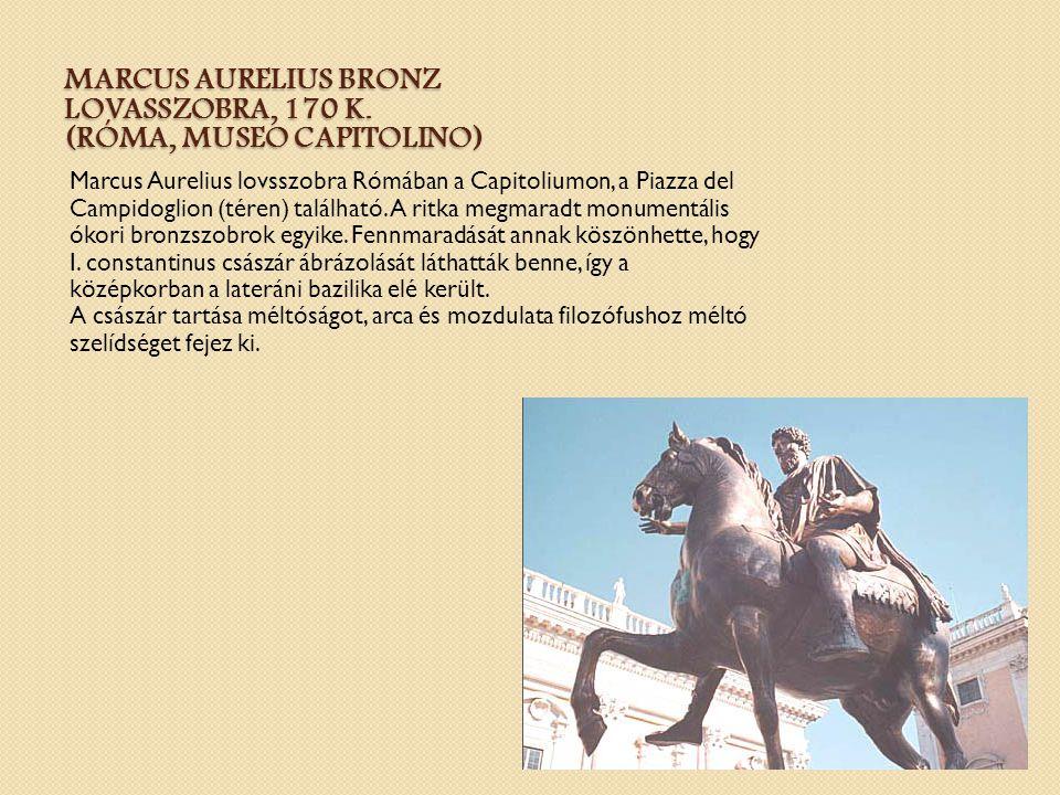 Marcus Aurelius bronz lovasszobra, 170 k. (Róma, Museo Capitolino)