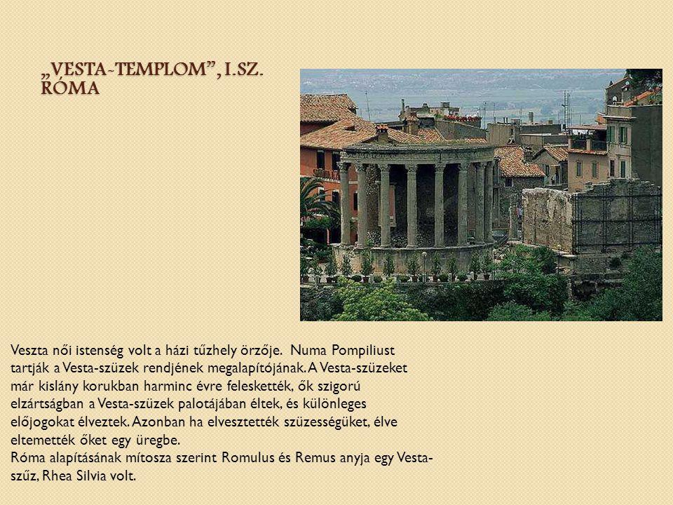 """""""Vesta-templom , I.sz. Róma"""