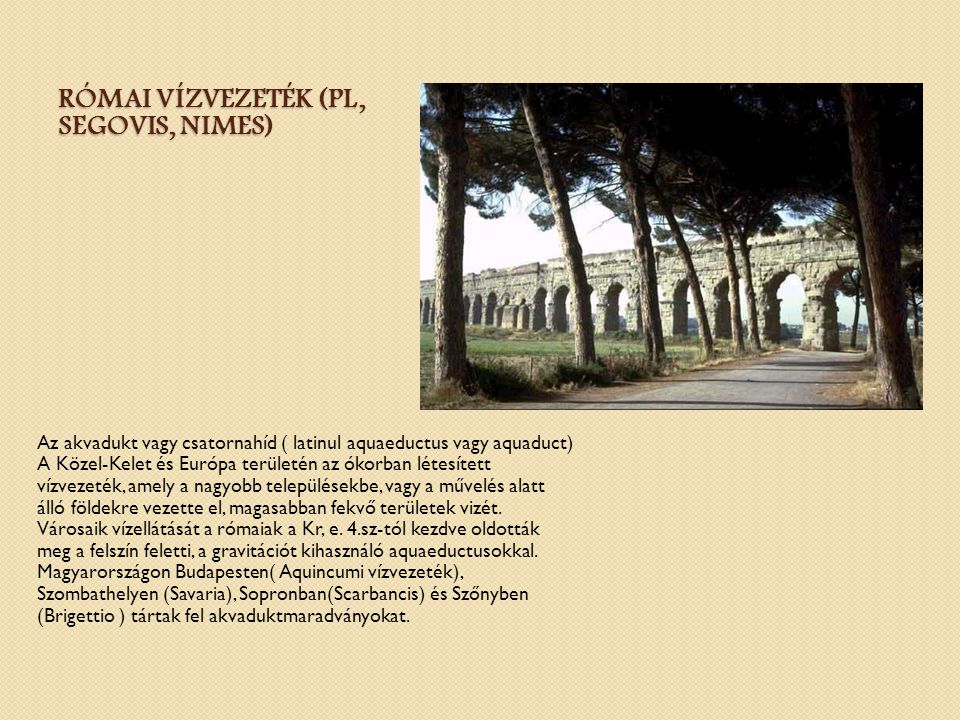 Római vízvezeték (pl, Segovis, Nimes)