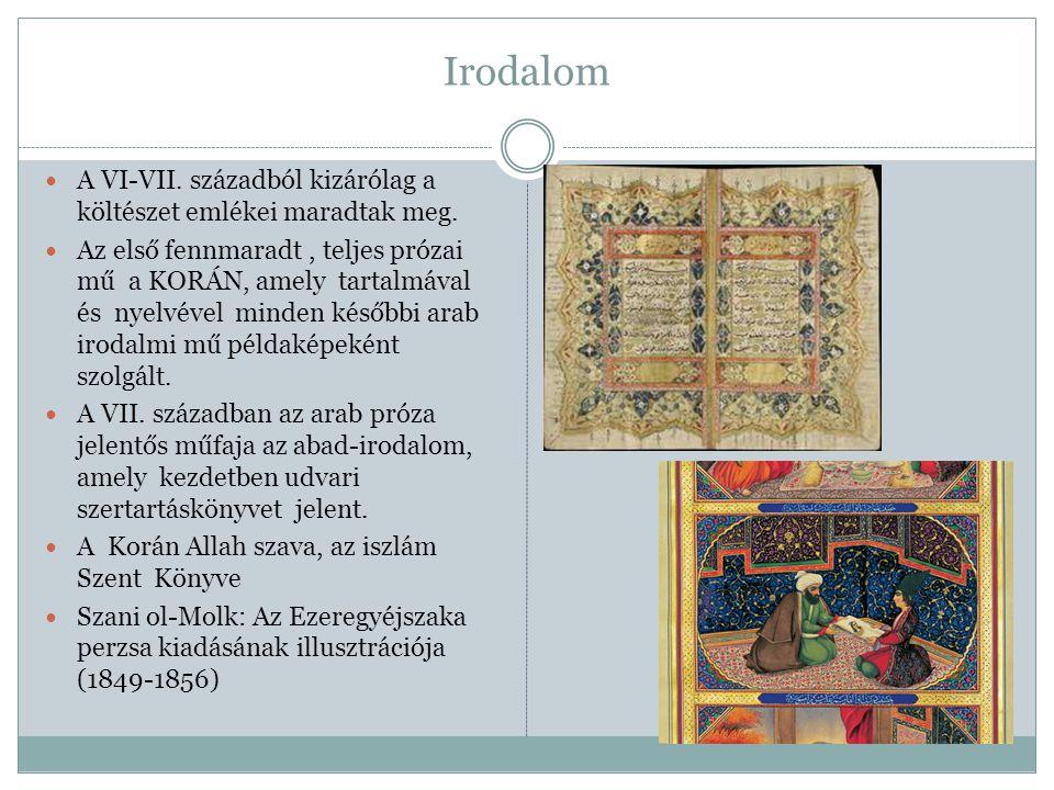 Irodalom A VI-VII. századból kizárólag a költészet emlékei maradtak meg.