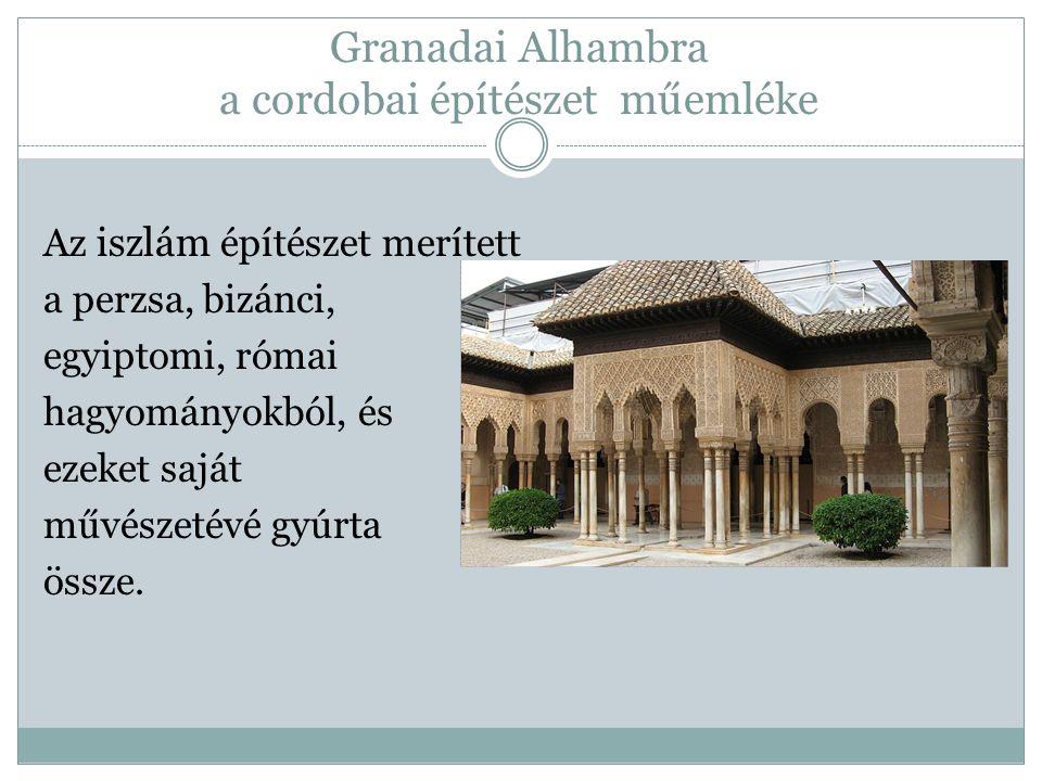 Granadai Alhambra a cordobai építészet műemléke