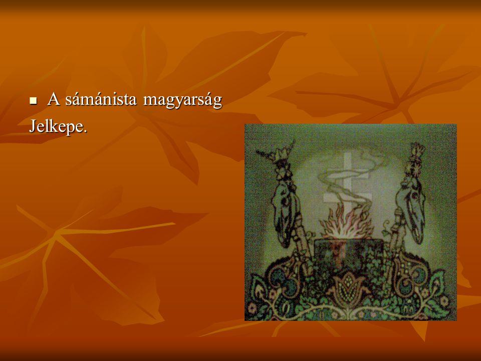 A sámánista magyarság Jelkepe.