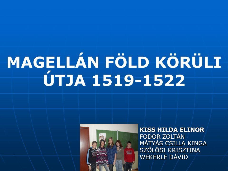 MAGELLÁN FÖLD KÖRÜLI ÚTJA 1519-1522