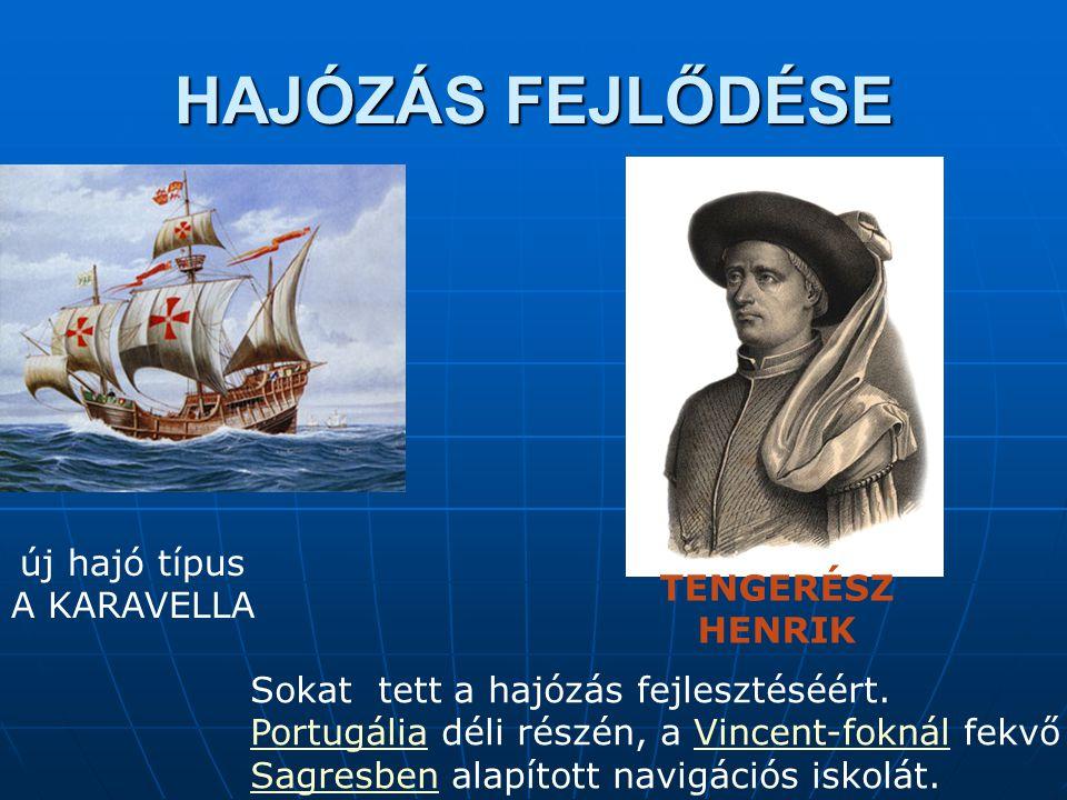 HAJÓZÁS FEJLŐDÉSE A KARAVELLA TENGERÉSZ HENRIK