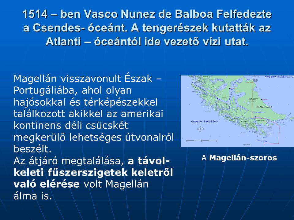 1514 – ben Vasco Nunez de Balboa Felfedezte a Csendes- óceánt