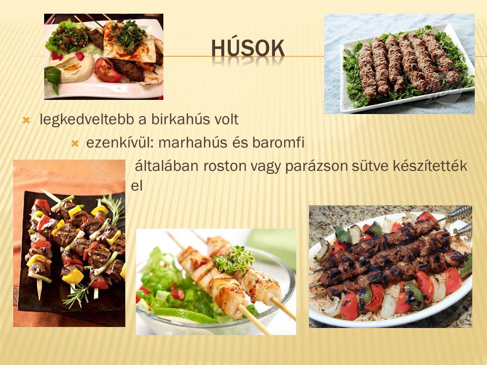 Húsok legkedveltebb a birkahús volt ezenkívül: marhahús és baromfi
