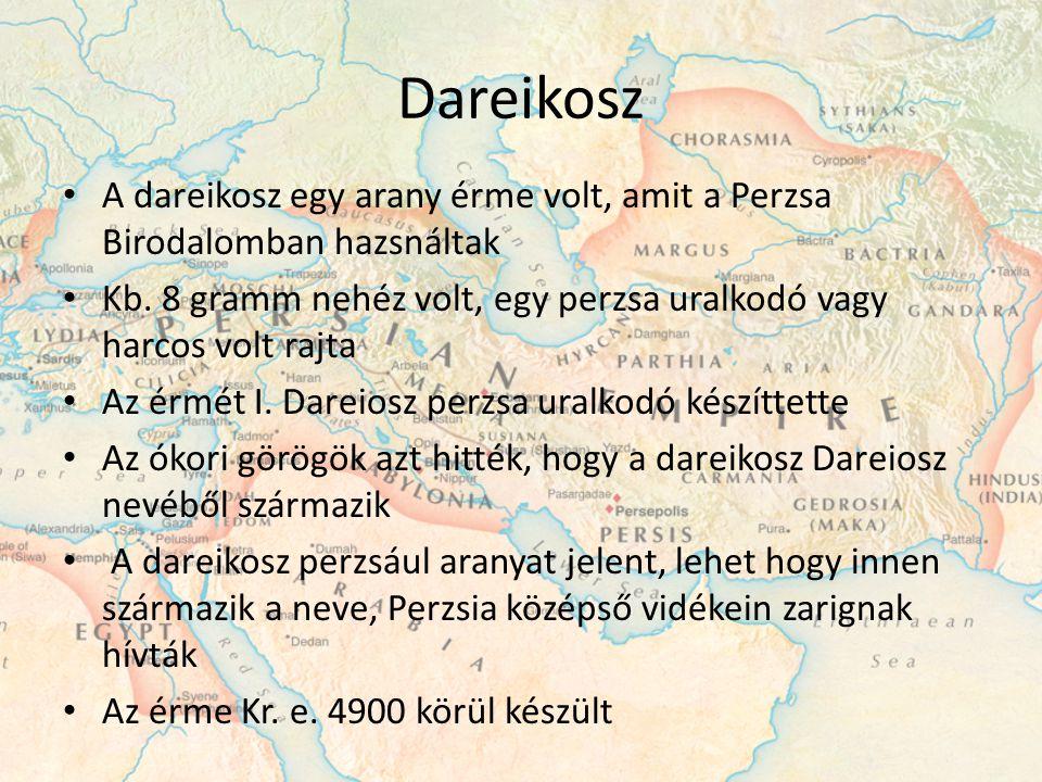Dareikosz A dareikosz egy arany érme volt, amit a Perzsa Birodalomban hazsnáltak. Kb. 8 gramm nehéz volt, egy perzsa uralkodó vagy harcos volt rajta.
