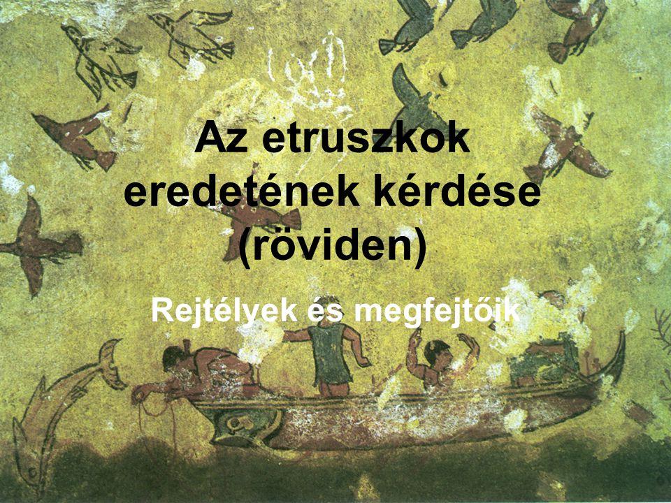 Az etruszkok eredetének kérdése (röviden)