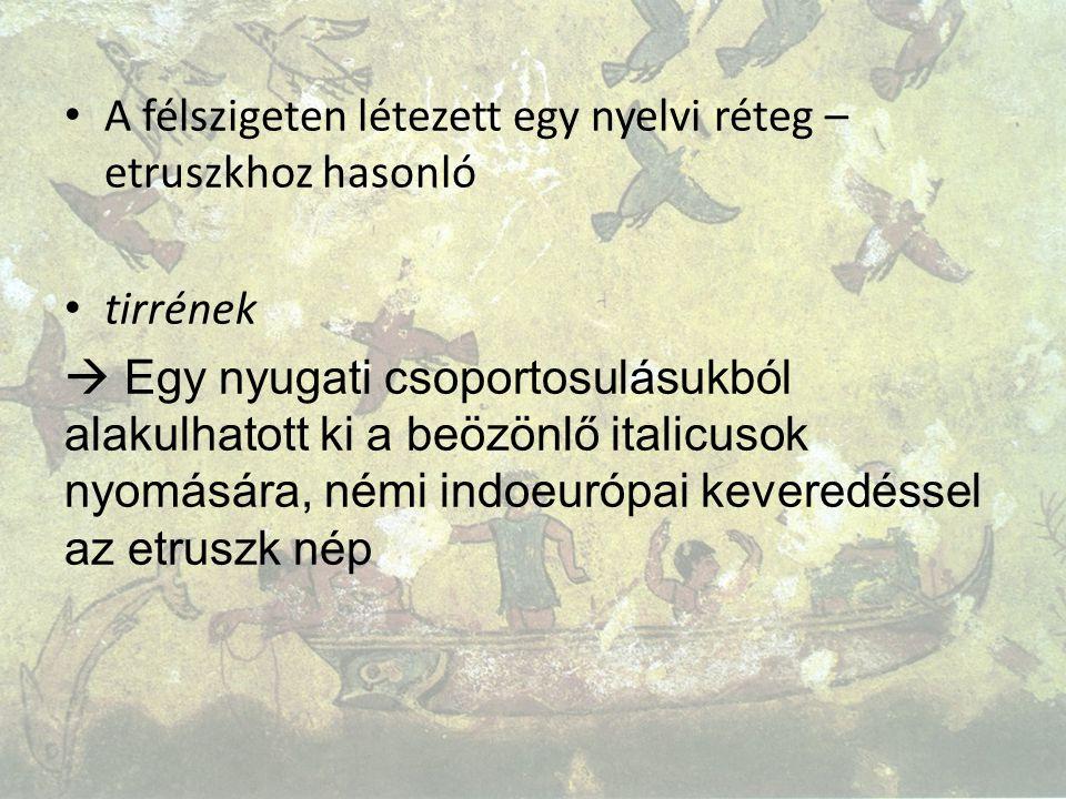 A félszigeten létezett egy nyelvi réteg – etruszkhoz hasonló