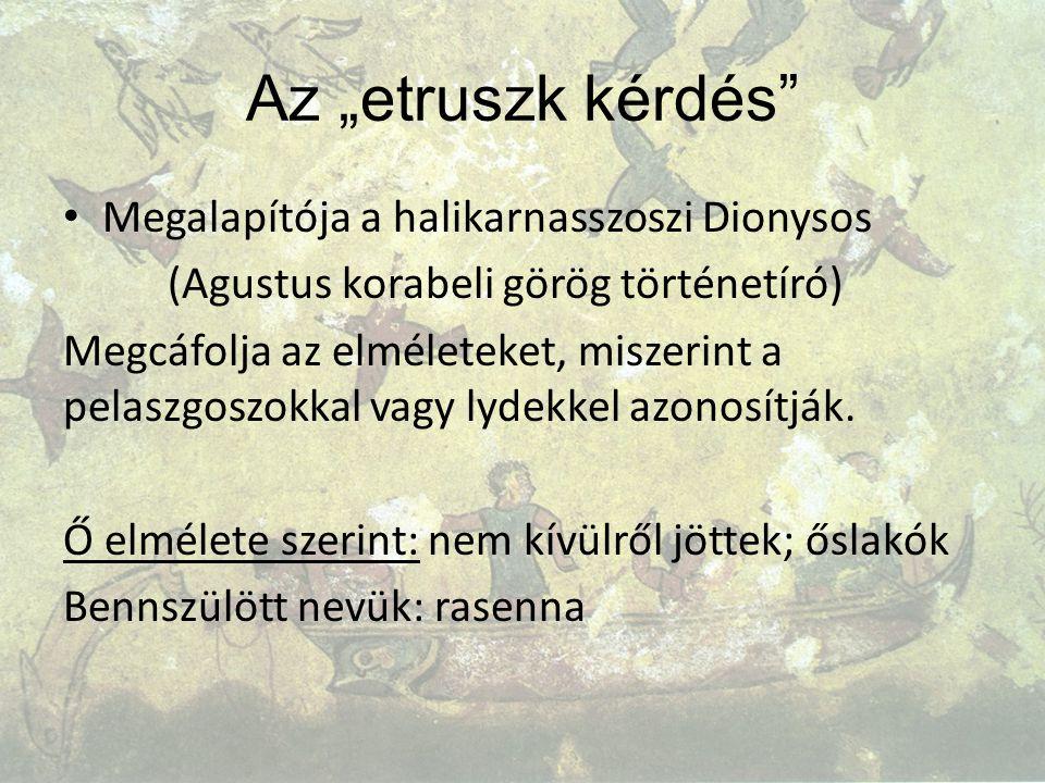 """Az """"etruszk kérdés Megalapítója a halikarnasszoszi Dionysos"""