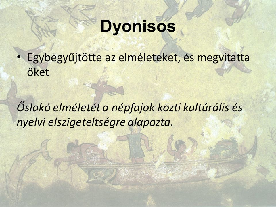 Dyonisos Egybegyűjtötte az elméleteket, és megvitatta őket