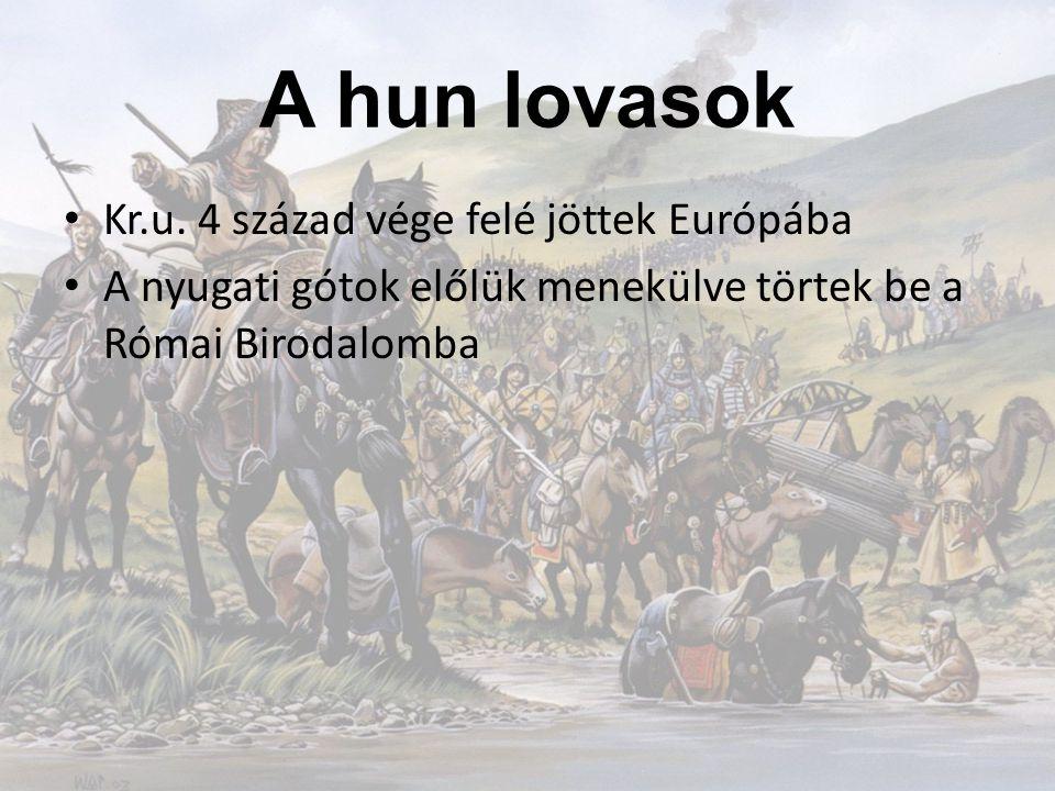 A hun lovasok Kr.u. 4 század vége felé jöttek Európába