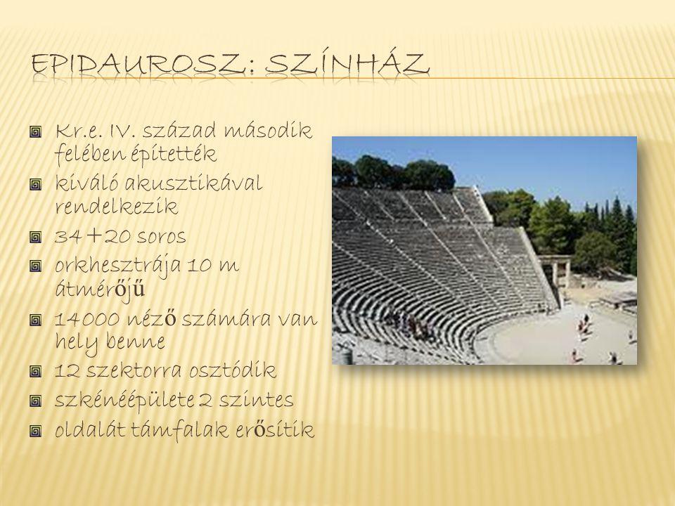 Epidaurosz: színház Kr.e. IV. század második felében építették