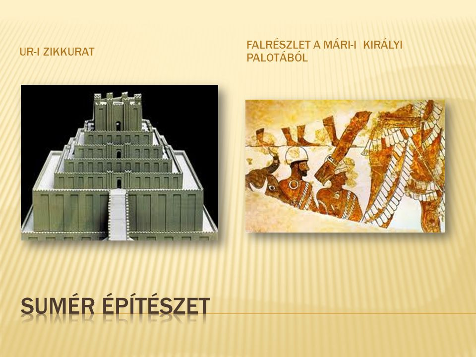 Ur-i Zikkurat Falrészlet a Mári-i királyi palotából Sumér építészet