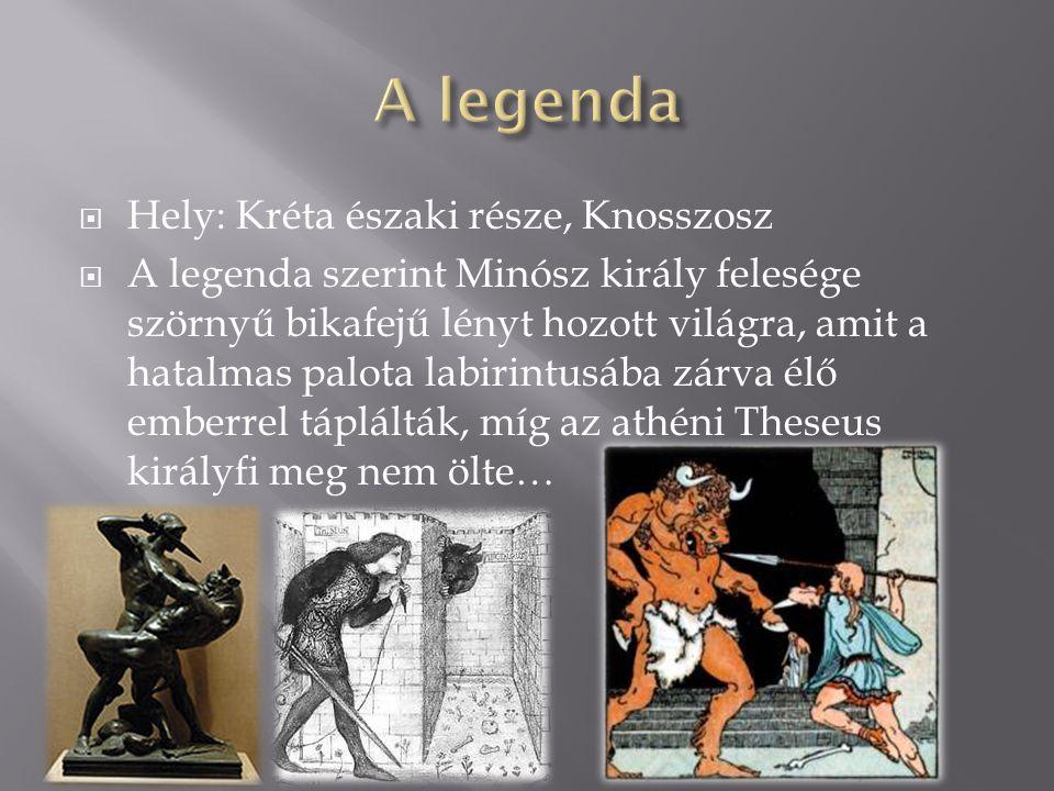 A legenda Hely: Kréta északi része, Knosszosz