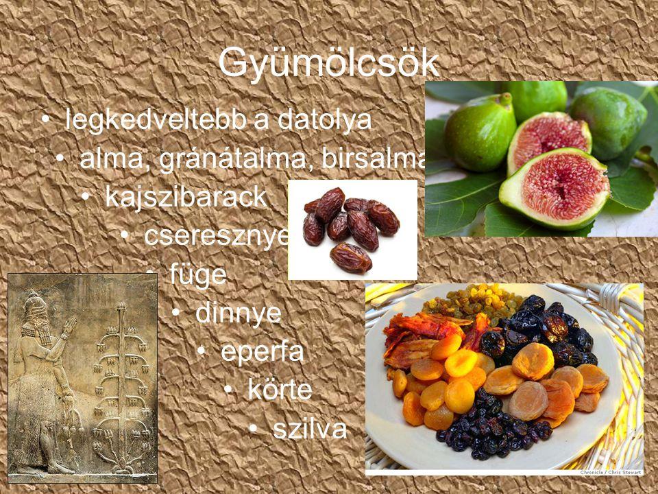 Gyümölcsök legkedveltebb a datolya alma, gránátalma, birsalma
