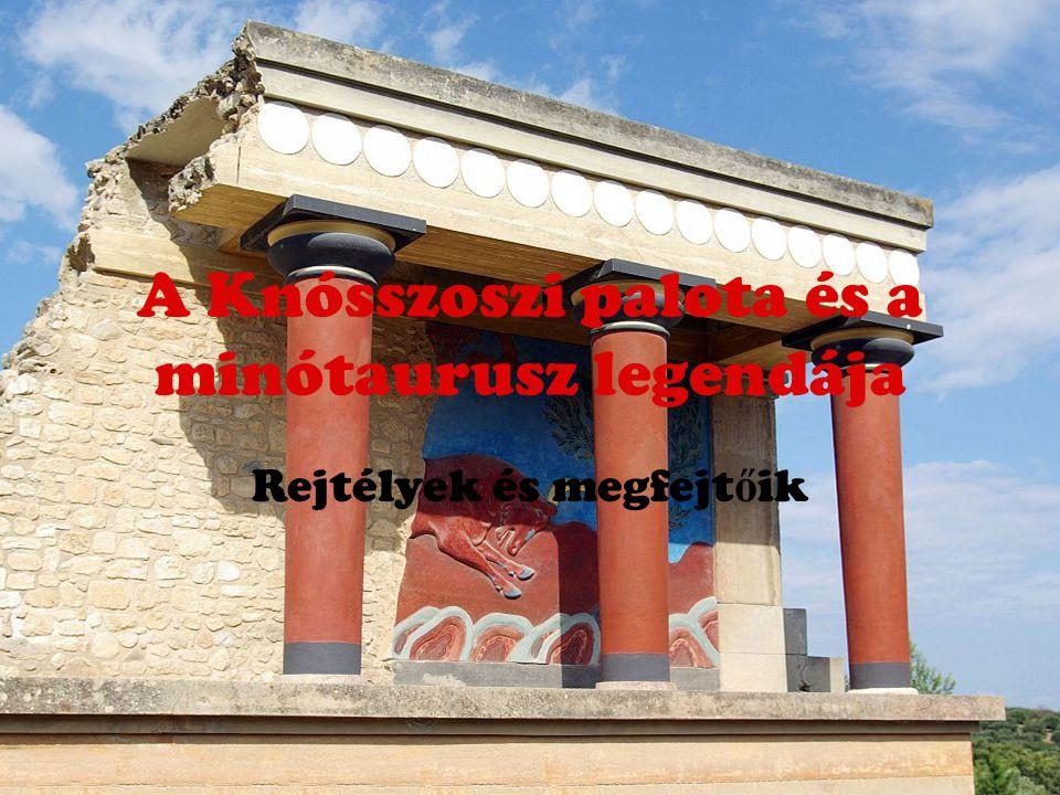 A Knósszoszi palota és a minótaurusz legendája