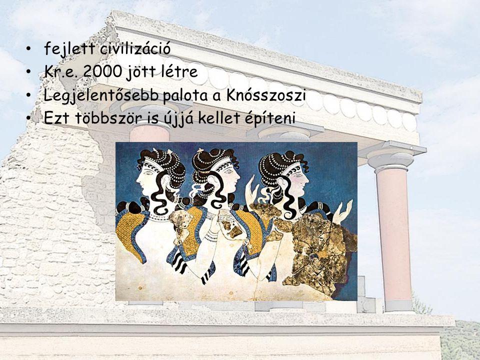 fejlett civilizáció Kr.e. 2000 jött létre. Legjelentősebb palota a Knósszoszi.