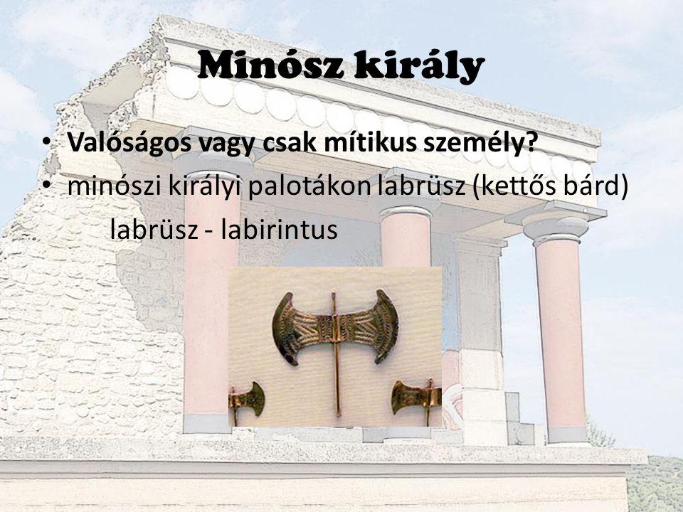 Minósz király Valóságos vagy csak mítikus személy