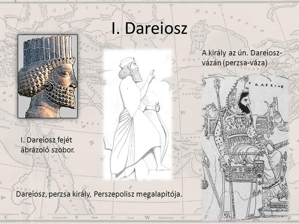 I. Dareiosz A király az ún. Dareiosz-vázán (perzsa-váza)