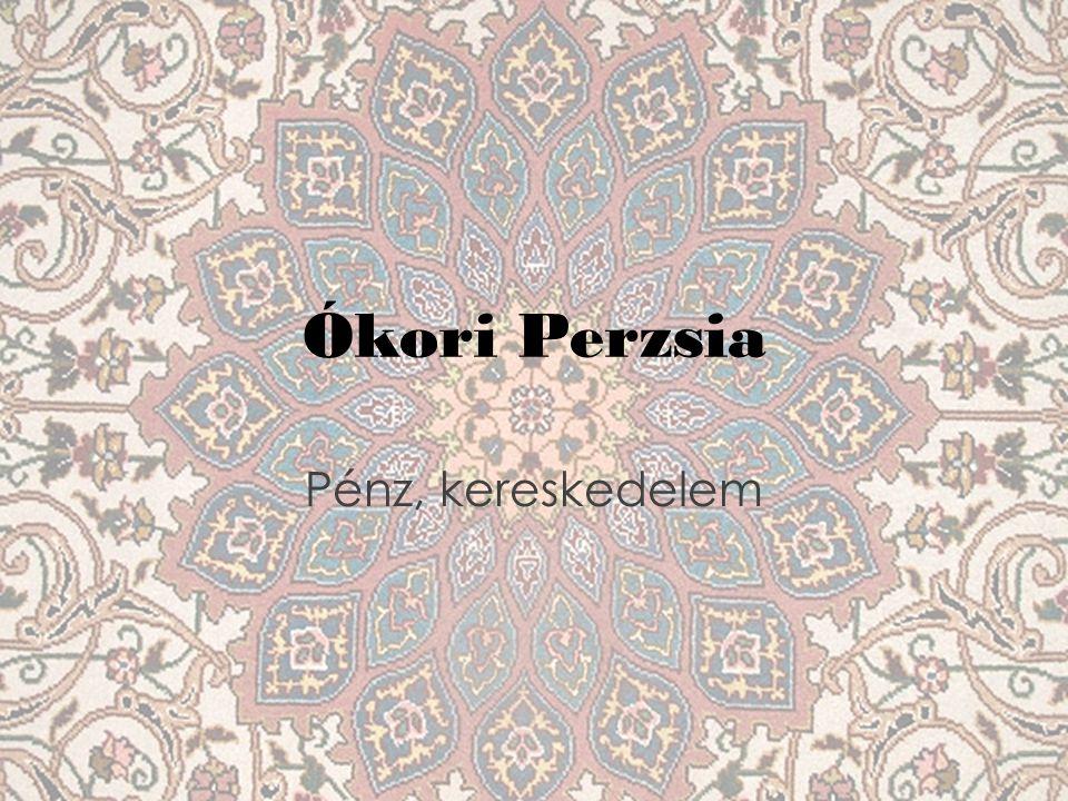 Ókori Perzsia Pénz, kereskedelem