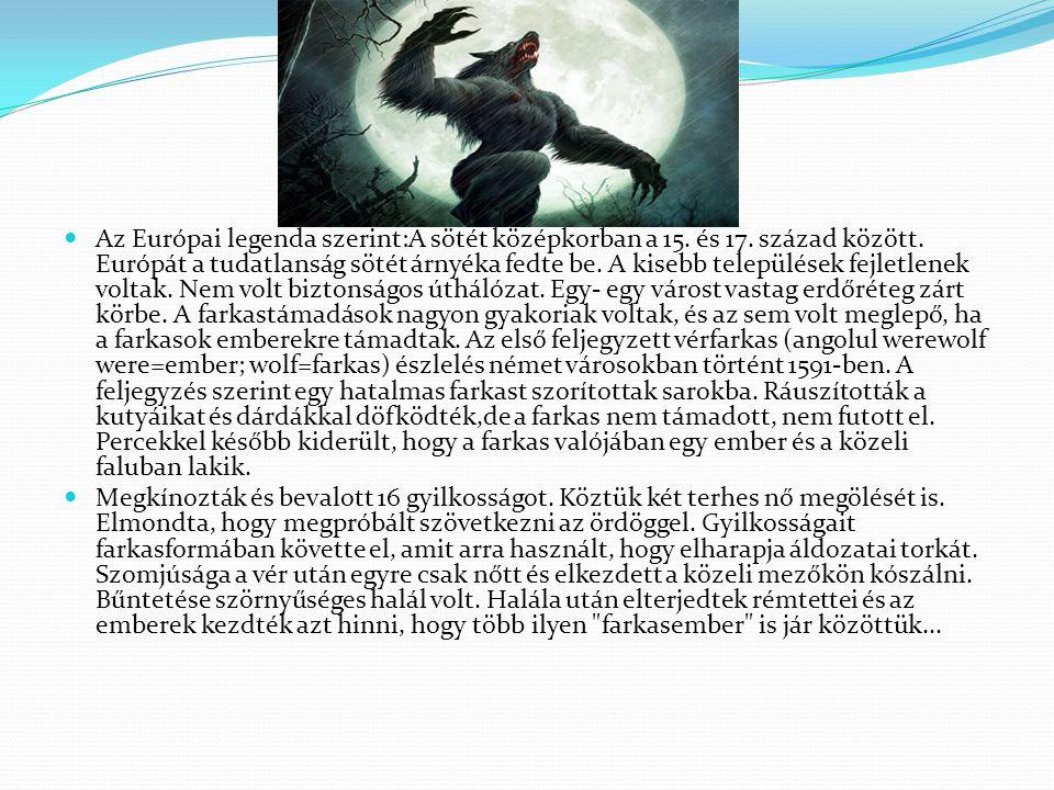 Az Európai legenda szerint:A sötét középkorban a 15. és 17