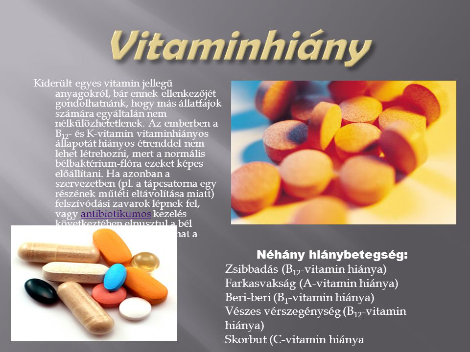 Vitaminhiány Néhány hiánybetegség: Zsibbadás (B12-vitamin hiánya)