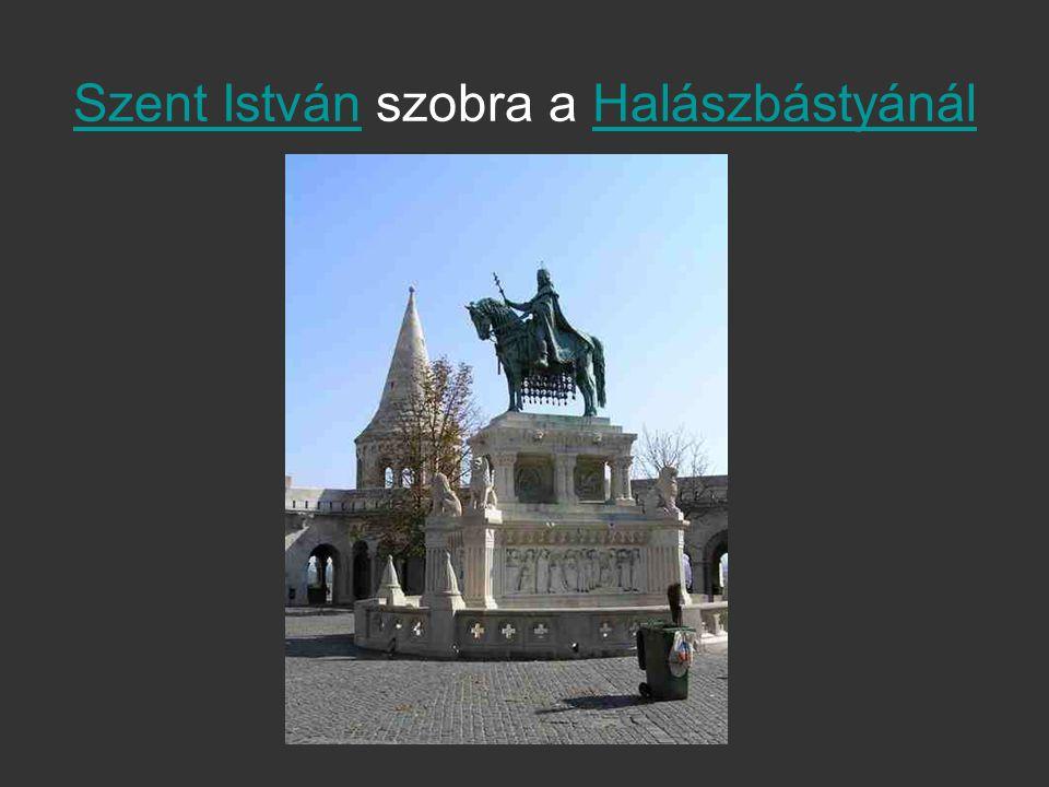 Szent István szobra a Halászbástyánál
