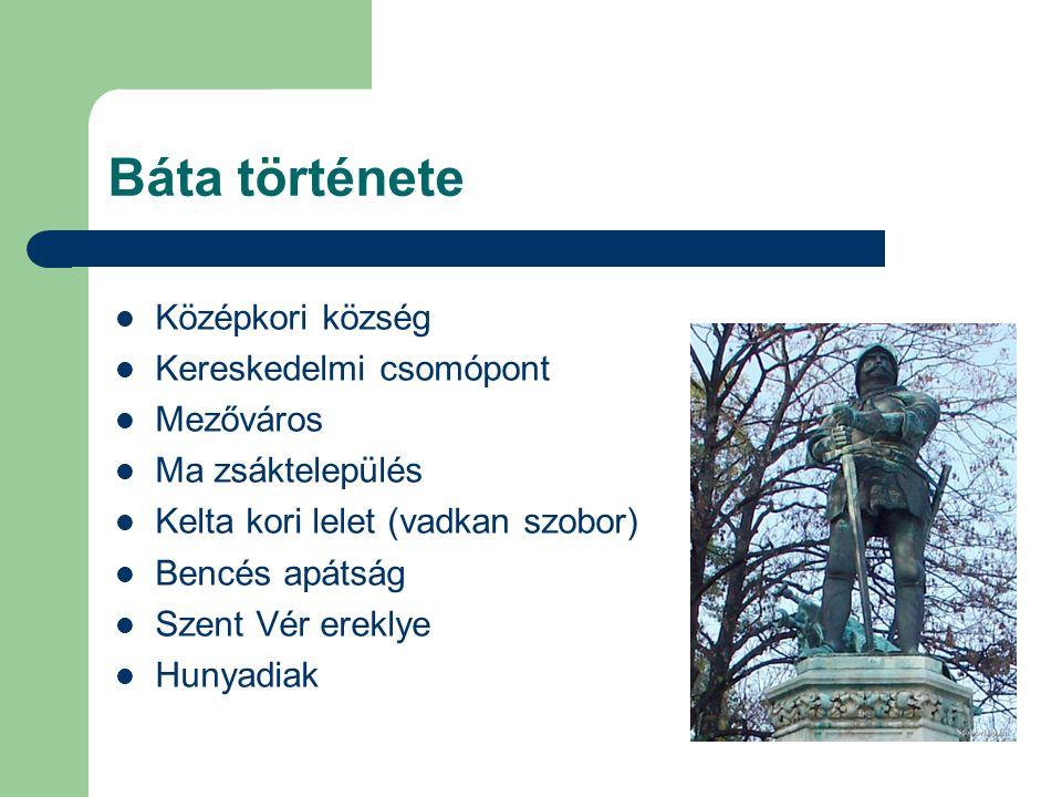 Báta története Középkori község Kereskedelmi csomópont Mezőváros