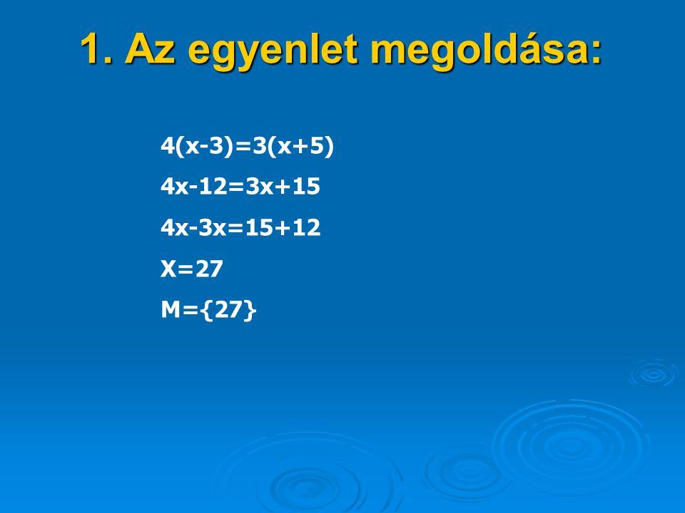 1. Az egyenlet megoldása: