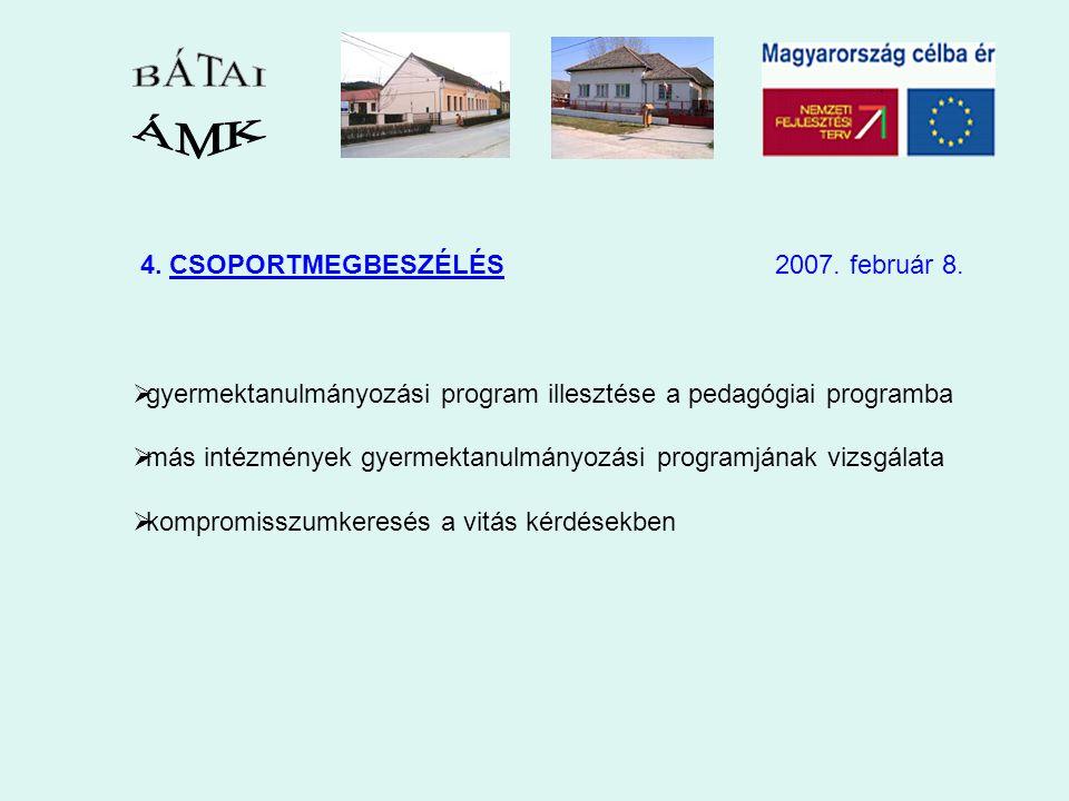 4. CSOPORTMEGBESZÉLÉS 2007. február 8.