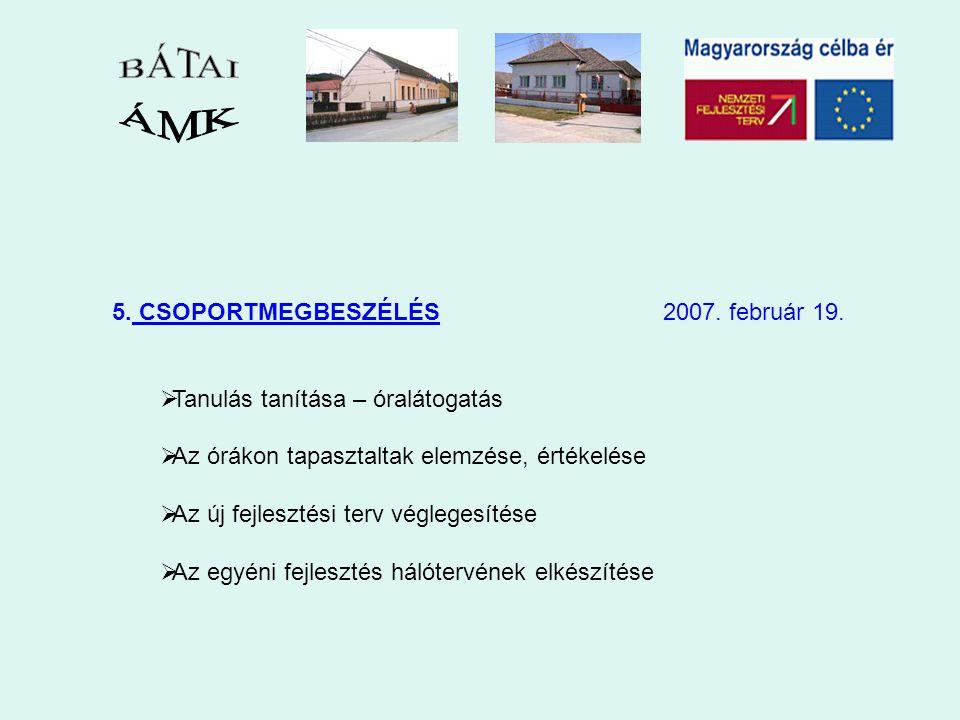 5. CSOPORTMEGBESZÉLÉS 2007. február 19.