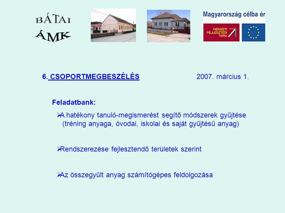 6. CSOPORTMEGBESZÉLÉS 2007. március 1.