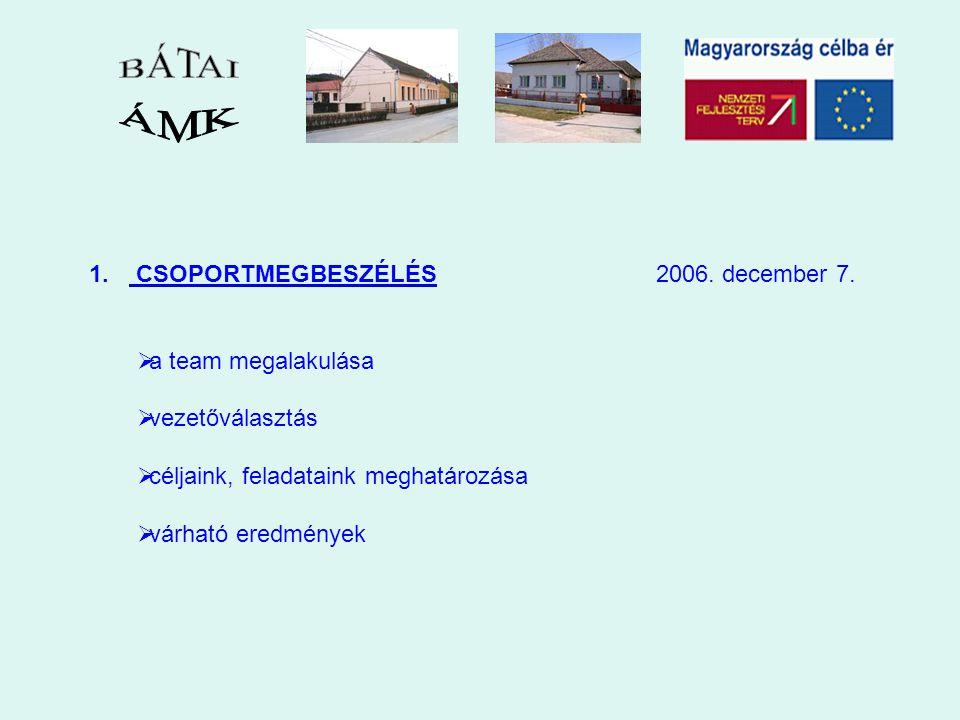 1. CSOPORTMEGBESZÉLÉS 2006. december 7.