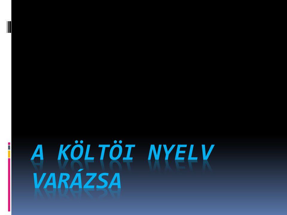 A költöi nyelv varázsa
