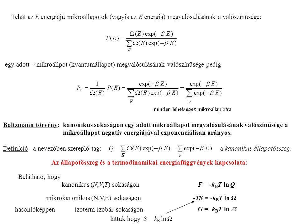 Tehát az E energiájú mikroállapotok (vagyis az E energia) megvalósulásának a valószínűsége: