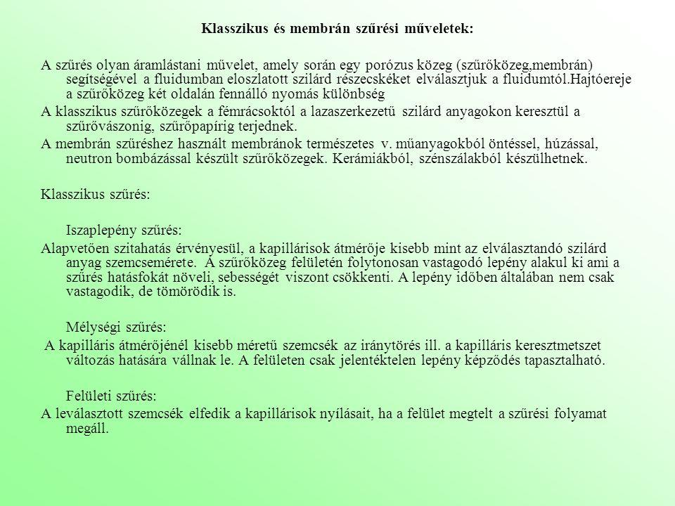 Klasszikus és membrán szűrési műveletek: