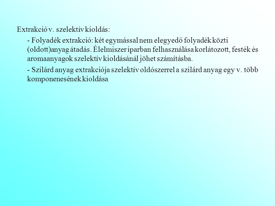 Extrakció v. szelektív kioldás: