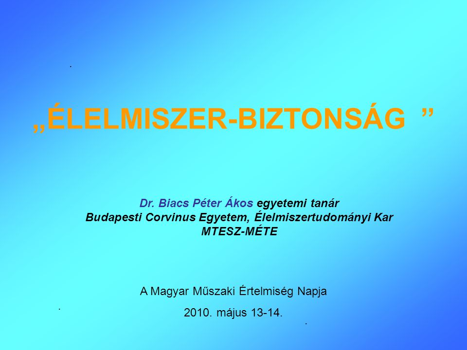 """""""ÉLELMISZER-BIZTONSÁG"""