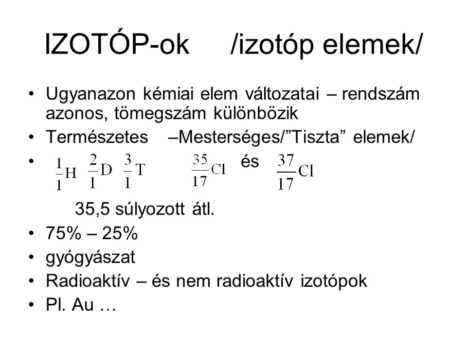 IZOTÓP-ok /izotóp elemek/