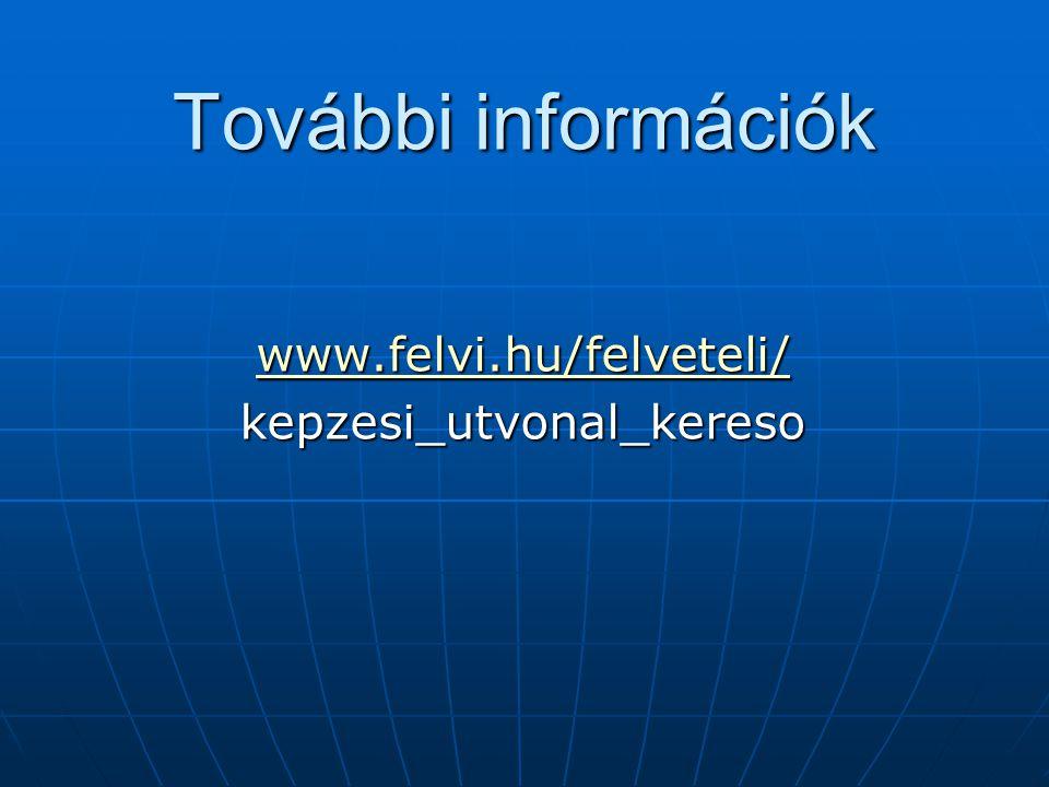 www.felvi.hu/felveteli/ kepzesi_utvonal_kereso