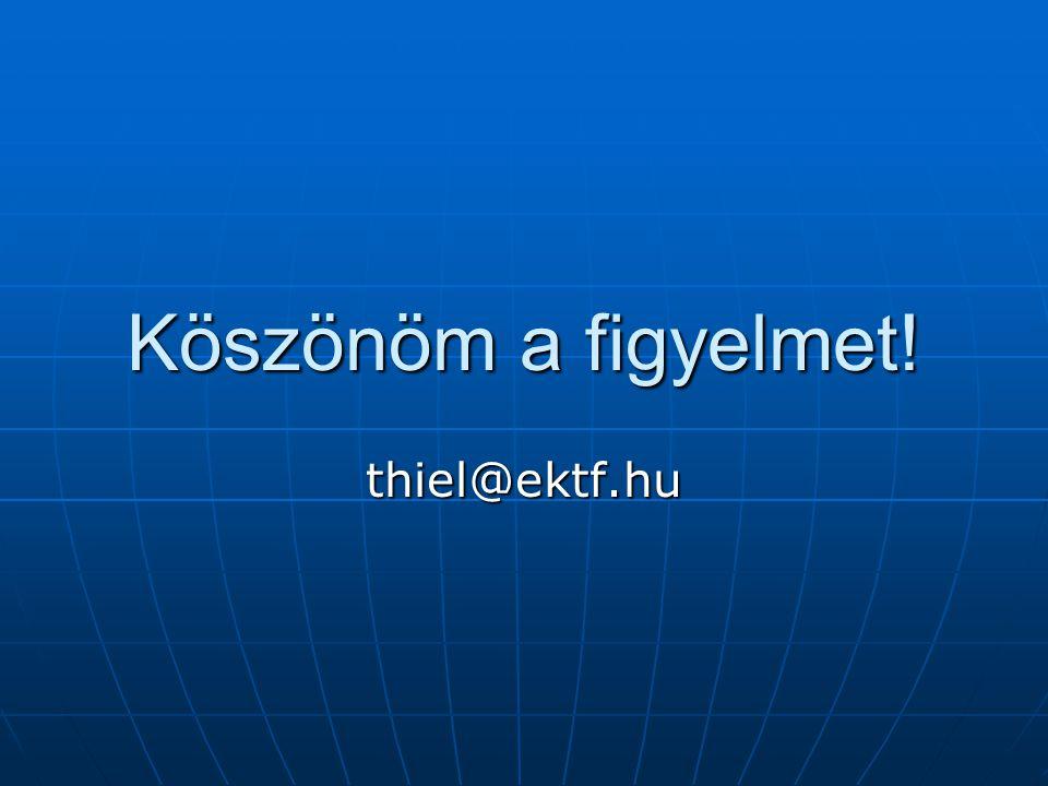 Köszönöm a figyelmet! thiel@ektf.hu