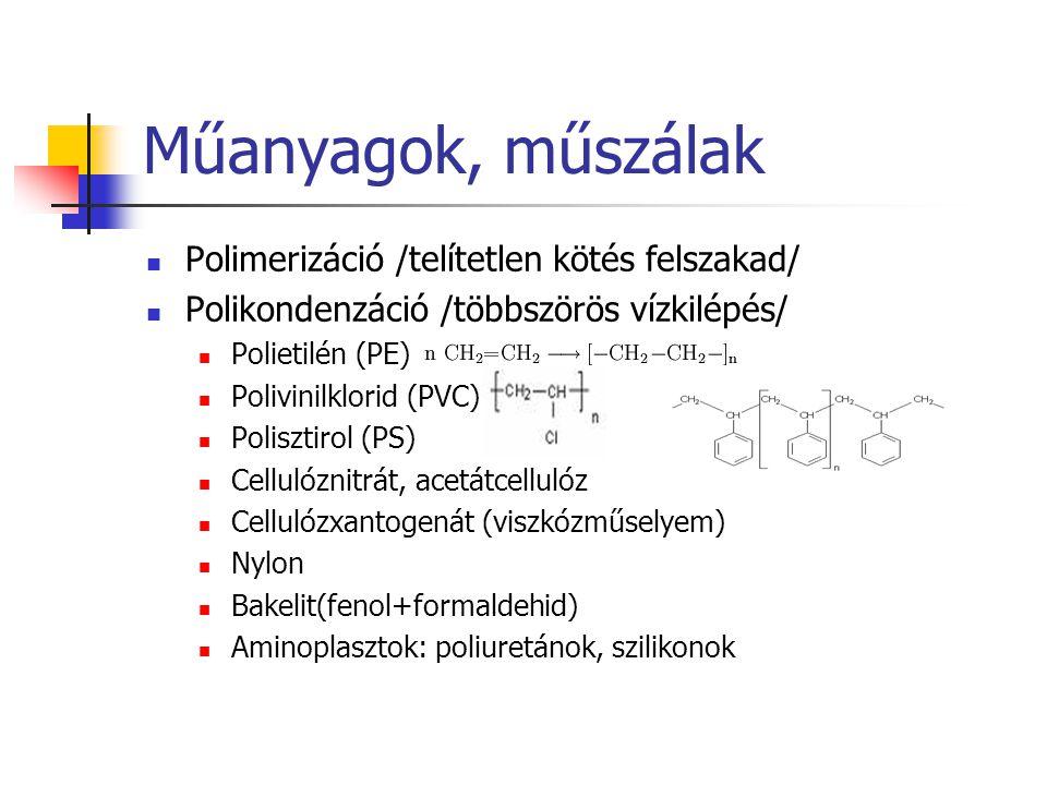 Műanyagok, műszálak Polimerizáció /telítetlen kötés felszakad/