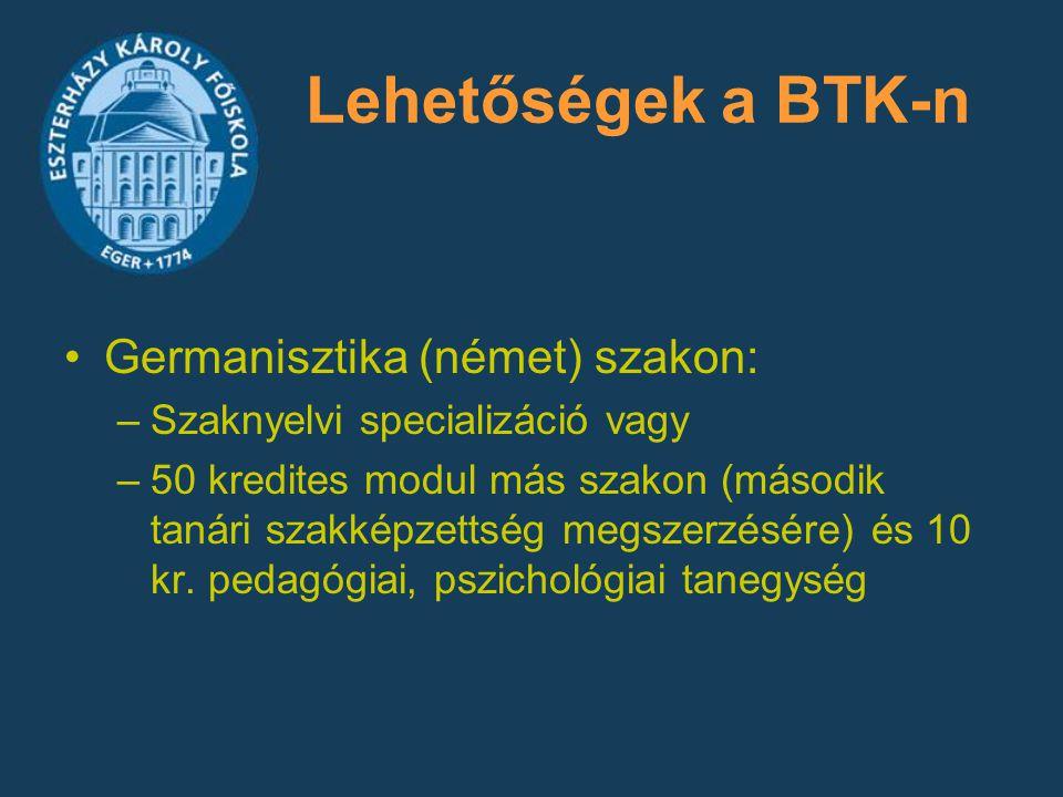 Lehetőségek a BTK-n Germanisztika (német) szakon: