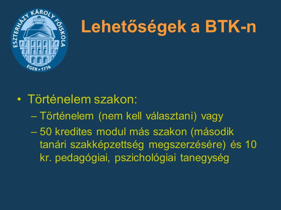 Lehetőségek a BTK-n Történelem szakon: