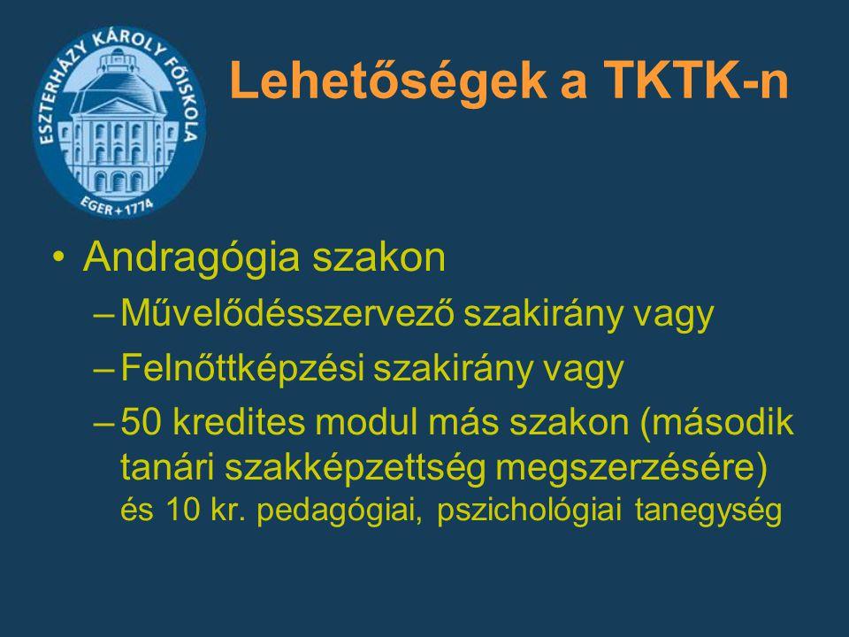 Lehetőségek a TKTK-n Andragógia szakon