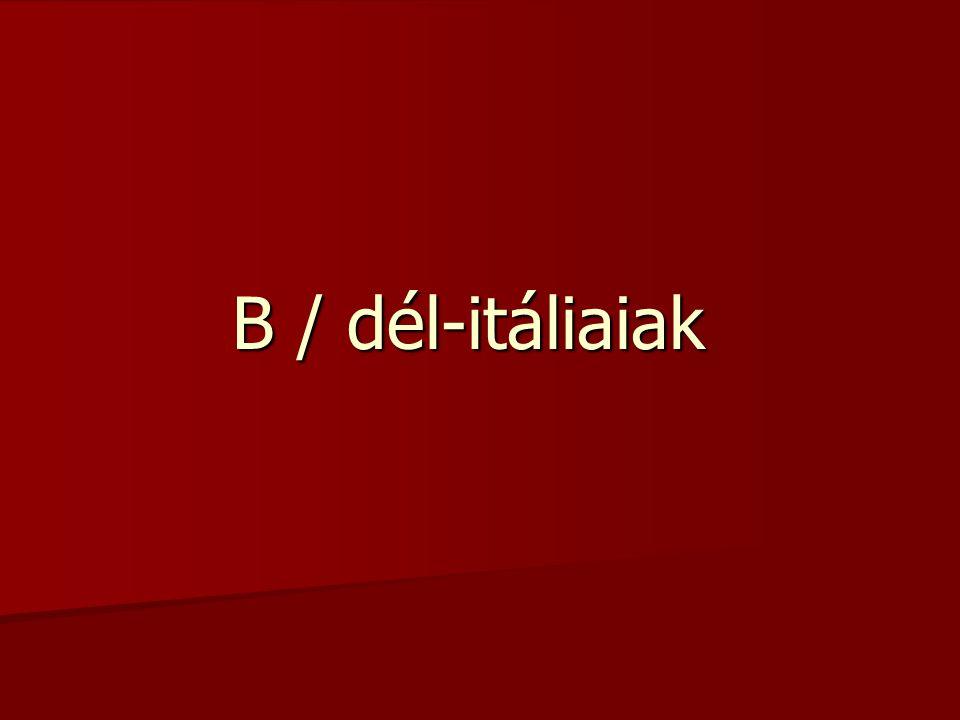 B / dél-itáliaiak