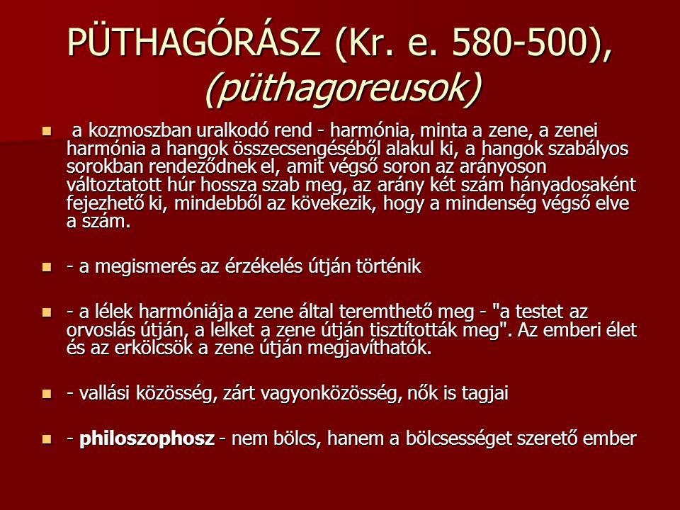 PÜTHAGÓRÁSZ (Kr. e. 580-500), (püthagoreusok)