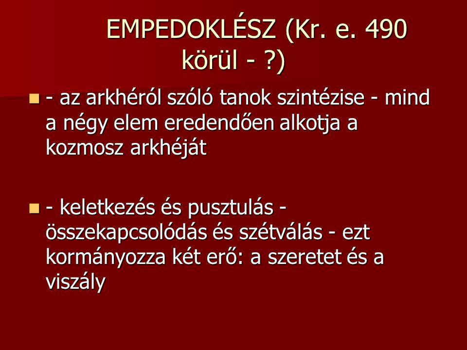 EMPEDOKLÉSZ (Kr. e. 490 körül - )